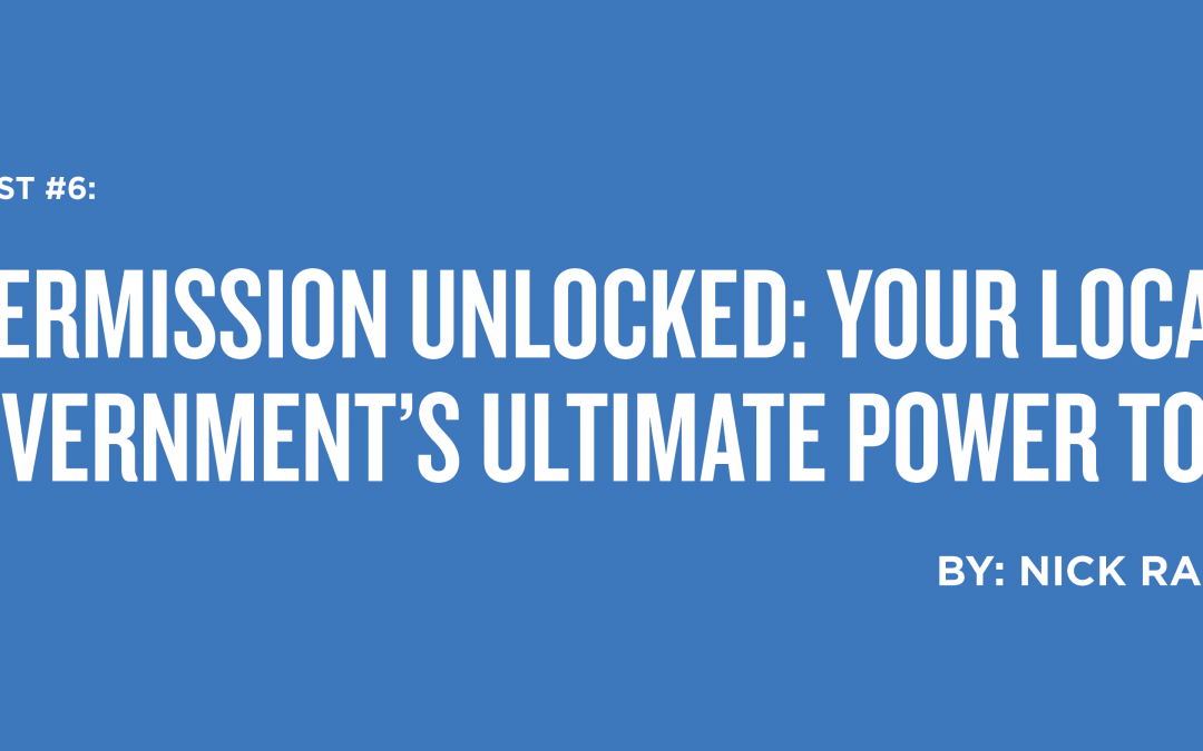 PERMISSION UNLOCKED: YOUR LOCAL GOVERNMENT'S ULTIMATE POWER TOOL